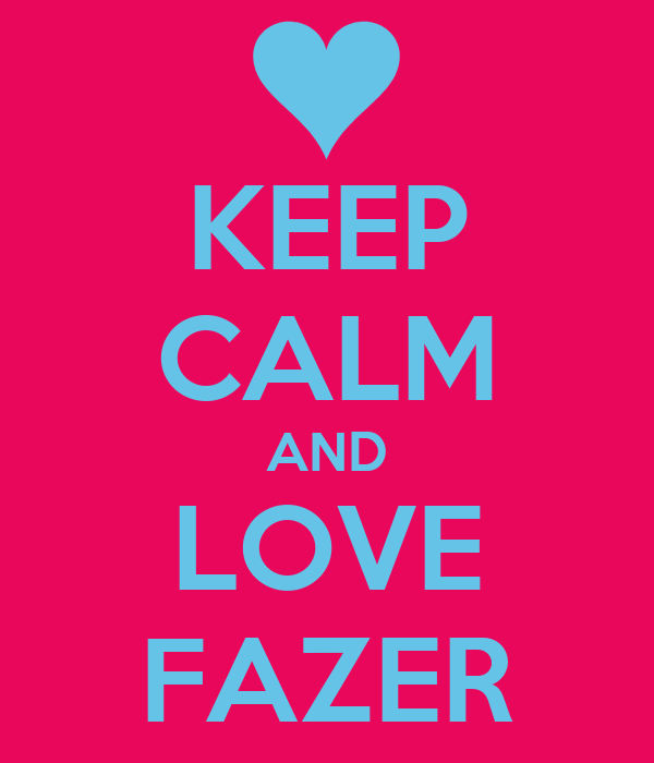 KEEP CALM AND LOVE FAZER
