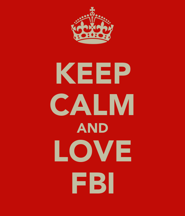 KEEP CALM AND LOVE FBI