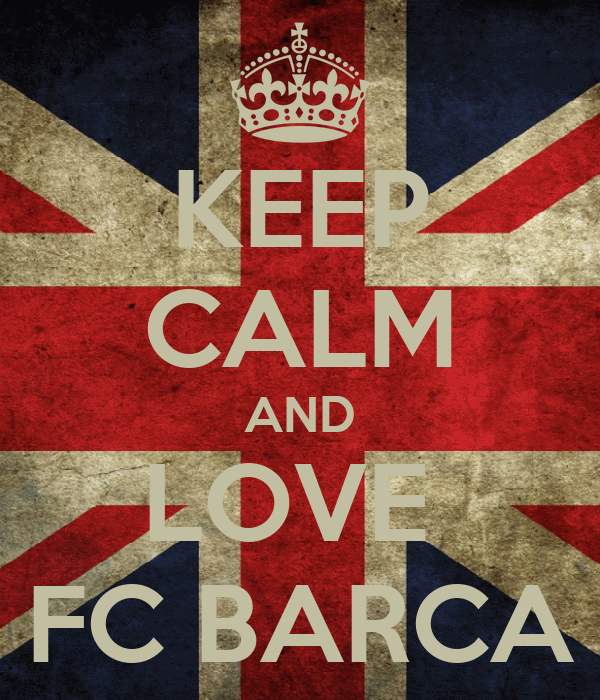 KEEP CALM AND LOVE  FC BARCA