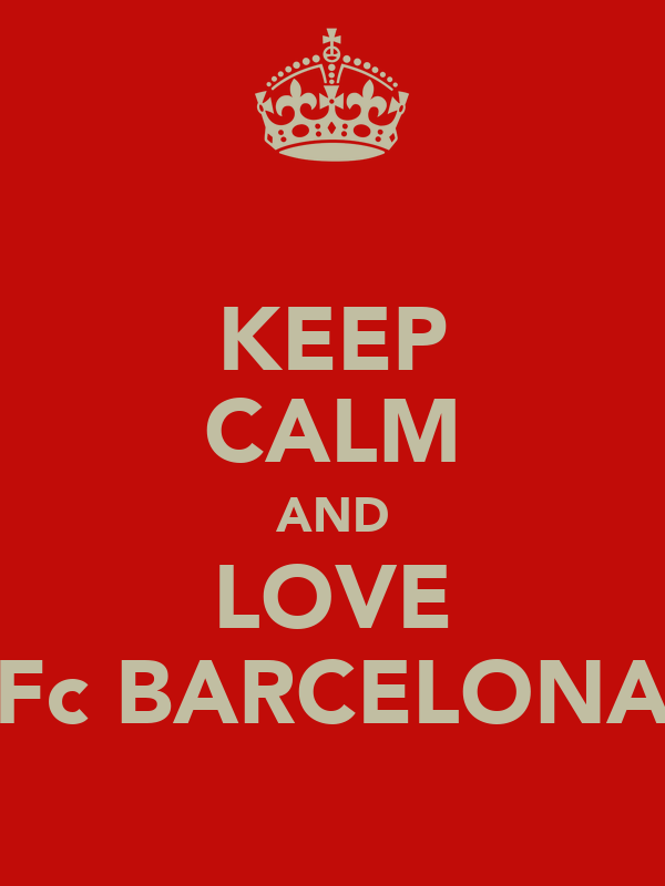KEEP CALM AND LOVE Fc BARCELONA