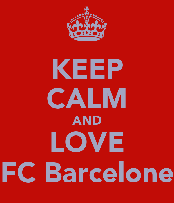 KEEP CALM AND LOVE FC Barcelone