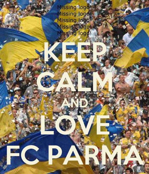 KEEP CALM AND LOVE FC PARMA