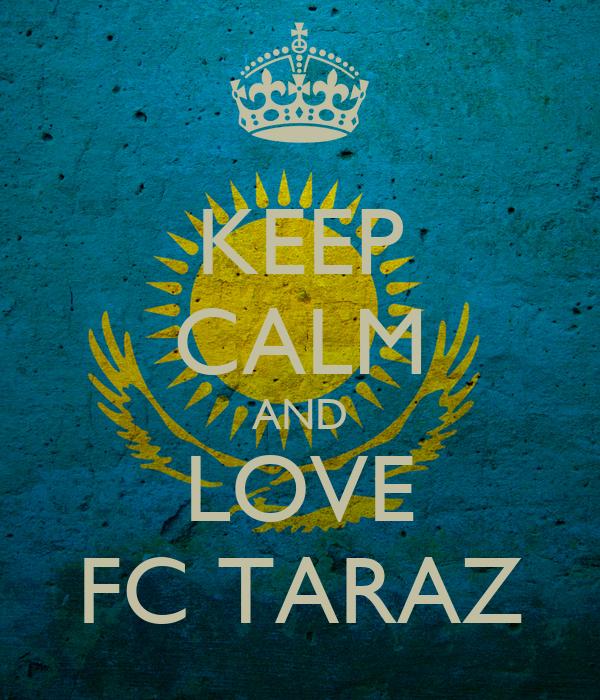 KEEP CALM AND LOVE FC TARAZ
