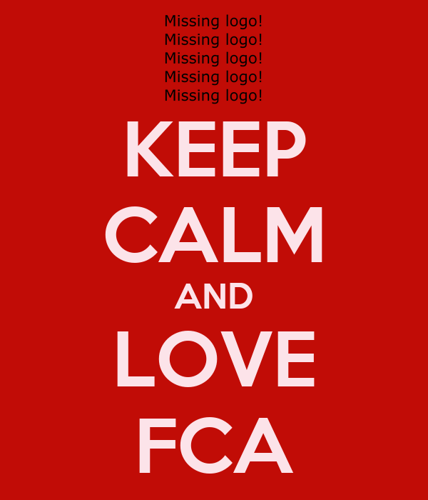 KEEP CALM AND LOVE FCA