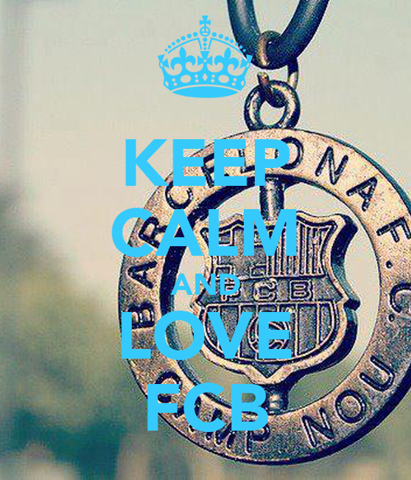 KEEP CALM AND LOVE FCB