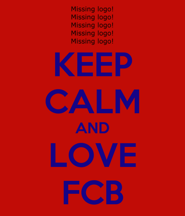 KEEP CALM AND LOVE FCB
