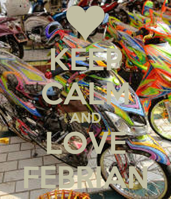 KEEP CALM AND LOVE FEBRIAN