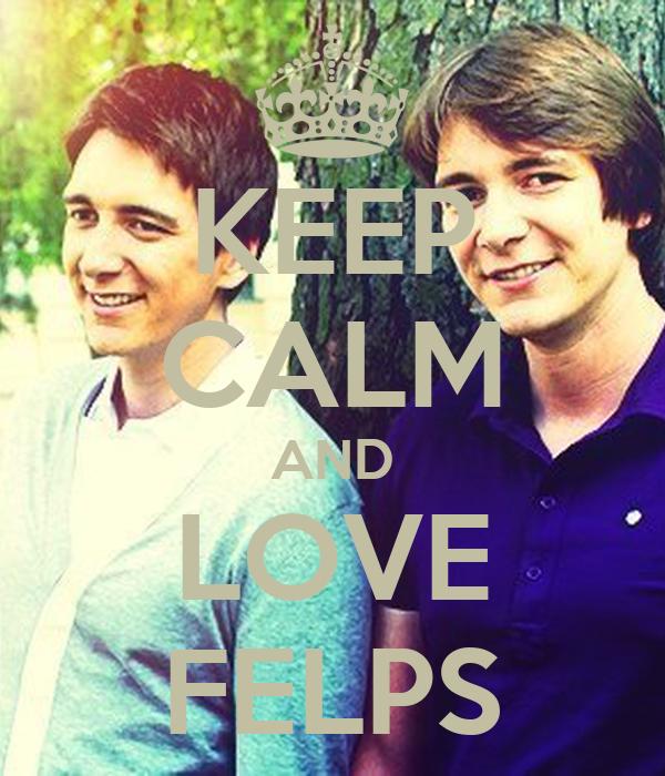 KEEP CALM AND LOVE FELPS