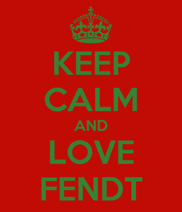 KEEP CALM AND LOVE FENDT