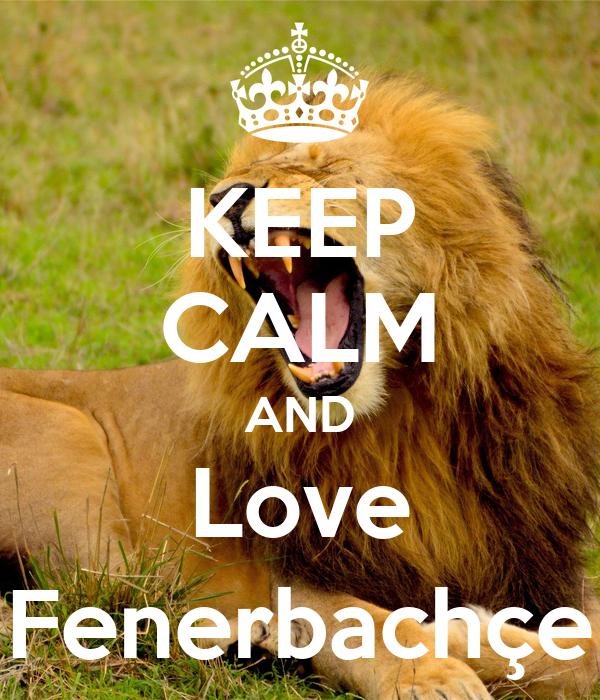 KEEP CALM AND Love Fenerbachçe