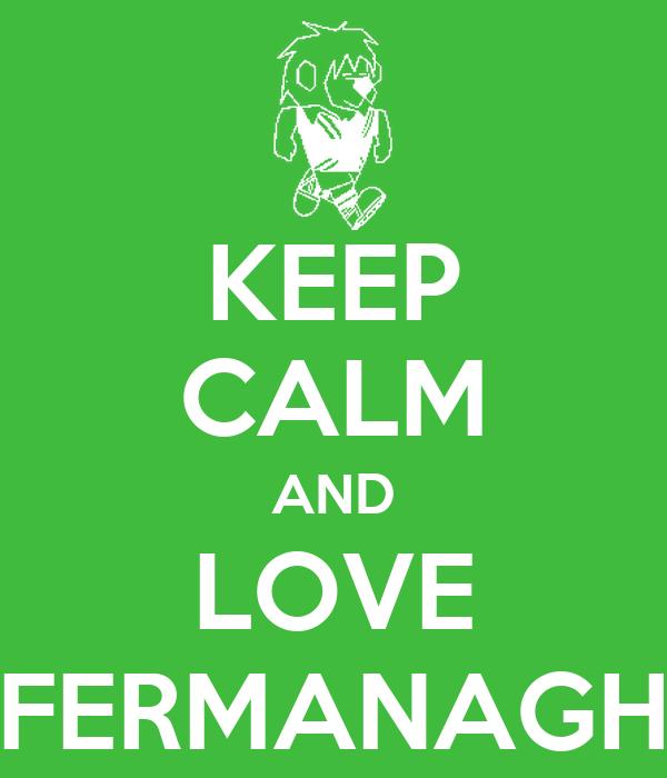 KEEP CALM AND LOVE FERMANAGH