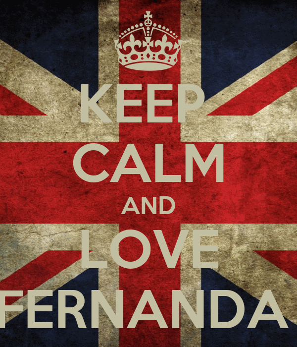 KEEP  CALM AND LOVE FERNANDA