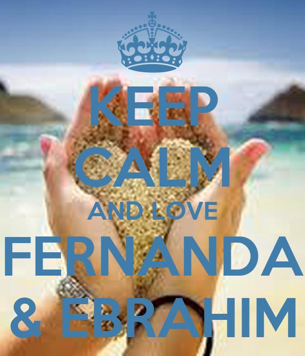 KEEP CALM AND LOVE FERNANDA & EBRAHIM