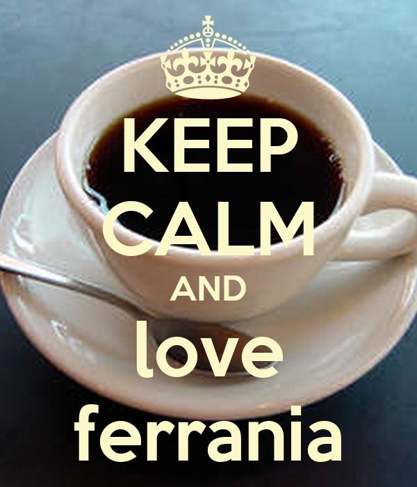 KEEP CALM AND love ferrania