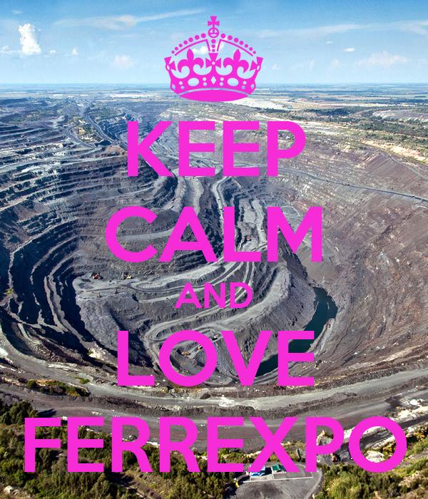 KEEP CALM AND LOVE FERREXPO