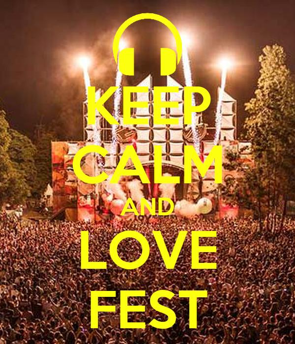 KEEP CALM AND LOVE FEST