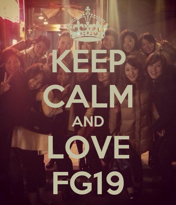 KEEP CALM AND LOVE FG19
