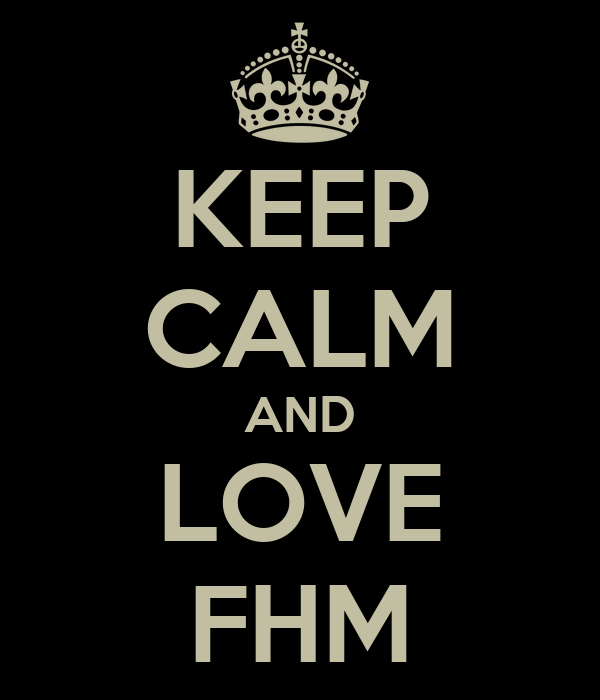 KEEP CALM AND LOVE FHM