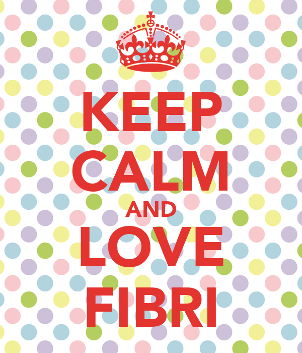 KEEP CALM AND LOVE FIBRI