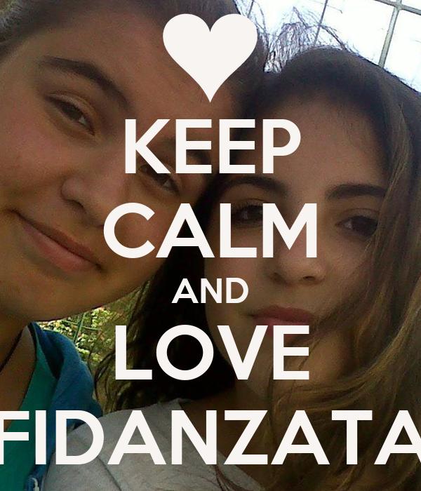 KEEP CALM AND LOVE FIDANZATA