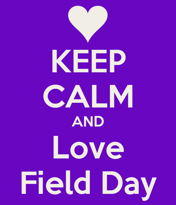 KEEP CALM AND Love Field Day