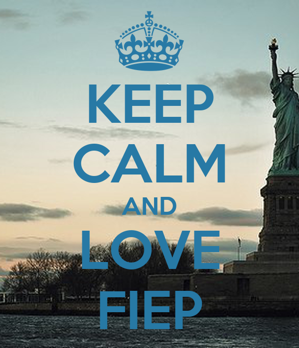 KEEP CALM AND LOVE FIEP