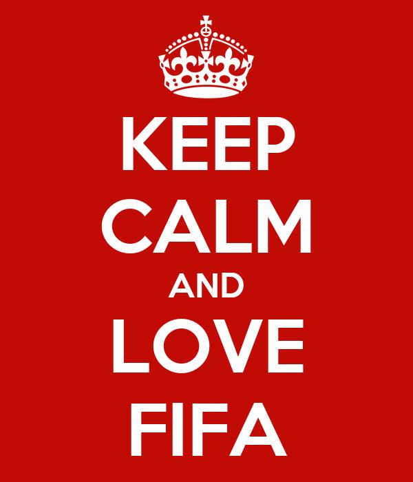 KEEP CALM AND LOVE FIFA