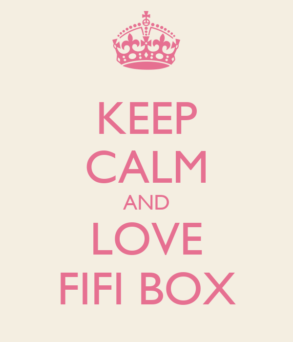 KEEP CALM AND LOVE FIFI BOX