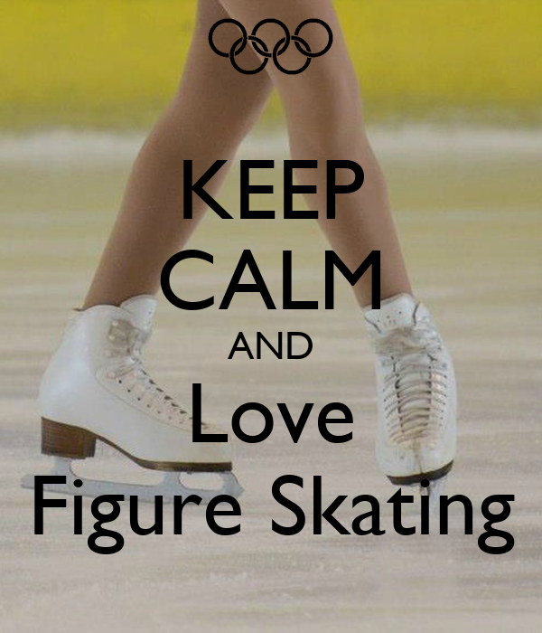 KEEP CALM AND Love Figure Skating