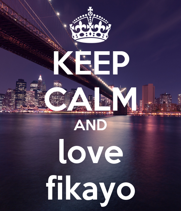 KEEP CALM AND love fikayo