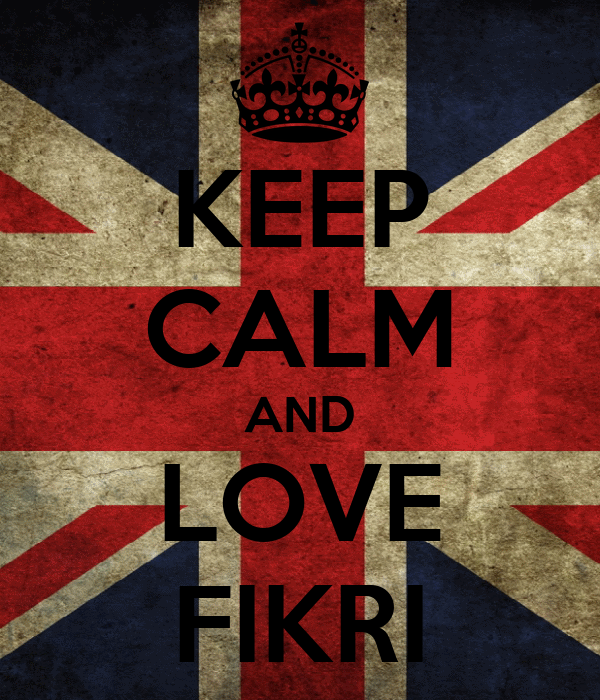 KEEP CALM AND LOVE FIKRI