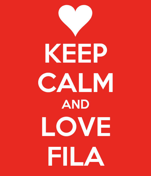 KEEP CALM AND LOVE FILA