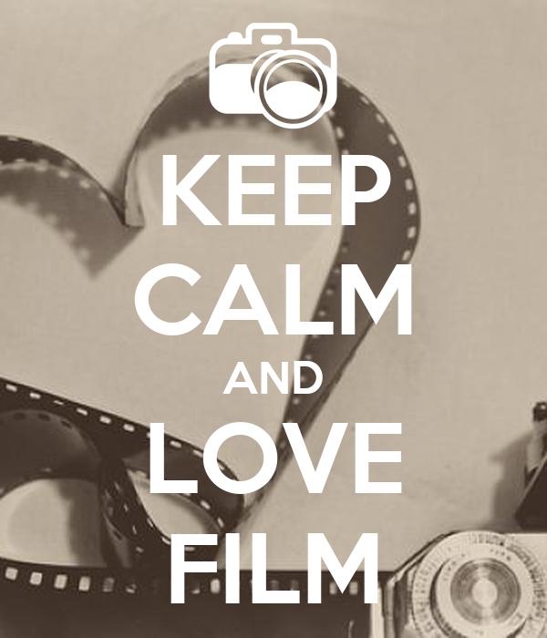 KEEP CALM AND LOVE FILM