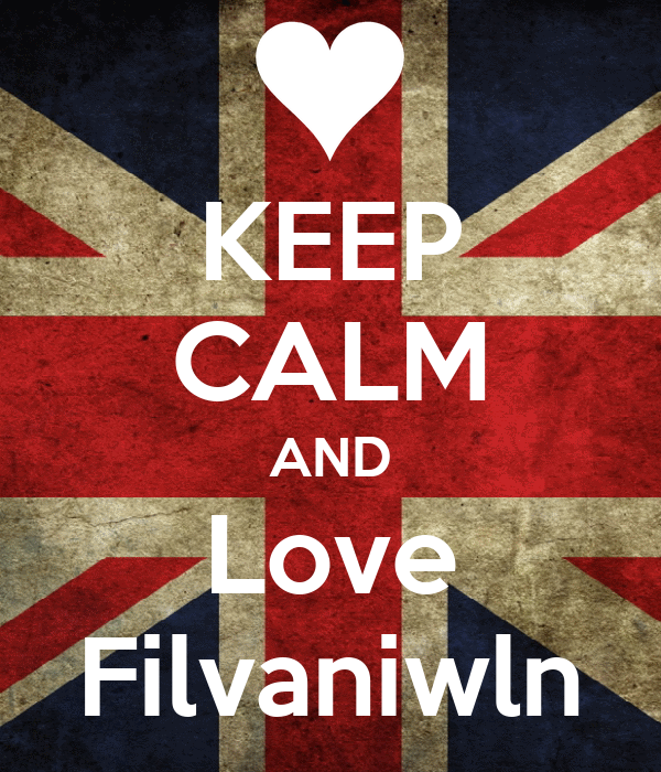 KEEP CALM AND Love Filvaniwln