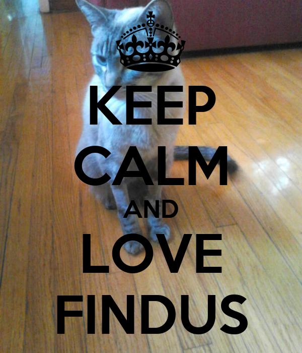 KEEP CALM AND LOVE FINDUS