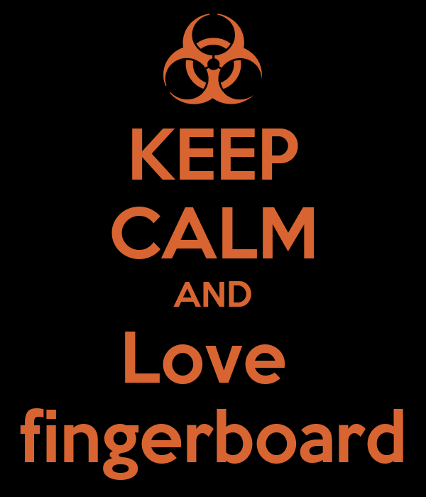 KEEP CALM AND Love  fingerboard