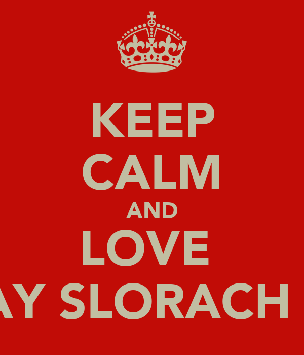 KEEP CALM AND LOVE  FINLAY SLORACH 4EVA