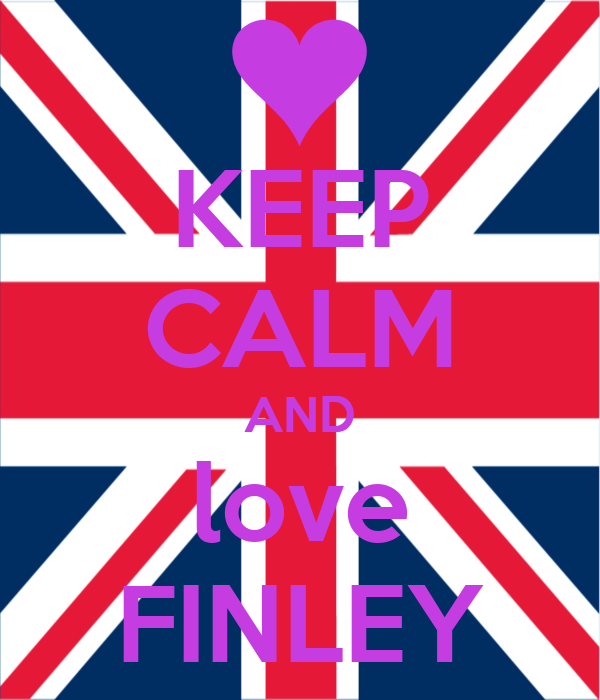 KEEP CALM AND love FINLEY