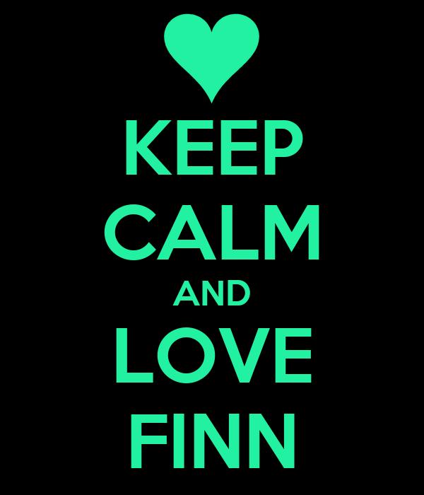 KEEP CALM AND LOVE FINN