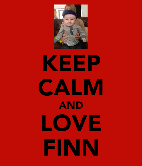 KEEP CALM AND LOVE FINN