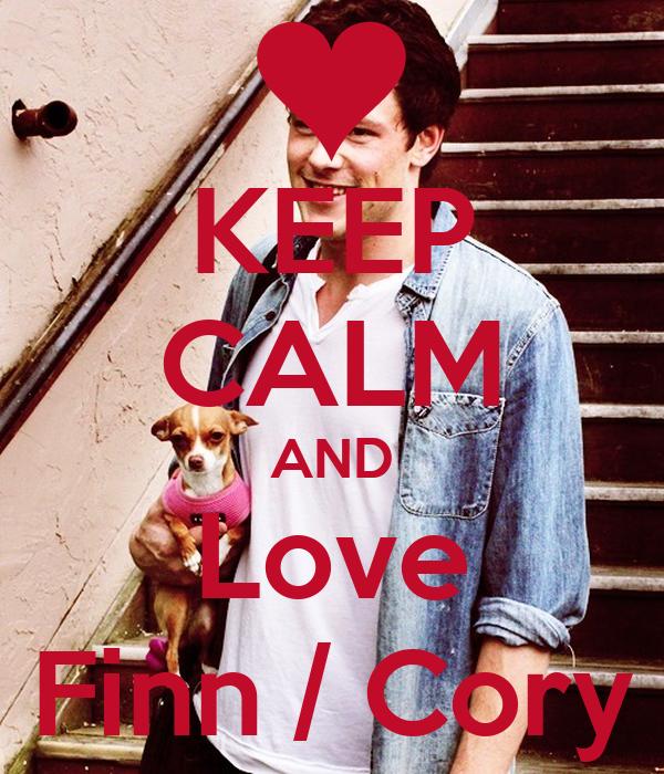 KEEP CALM AND Love Finn / Cory