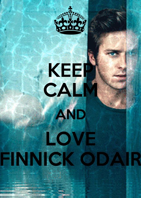KEEP CALM AND LOVE FINNICK ODAIR