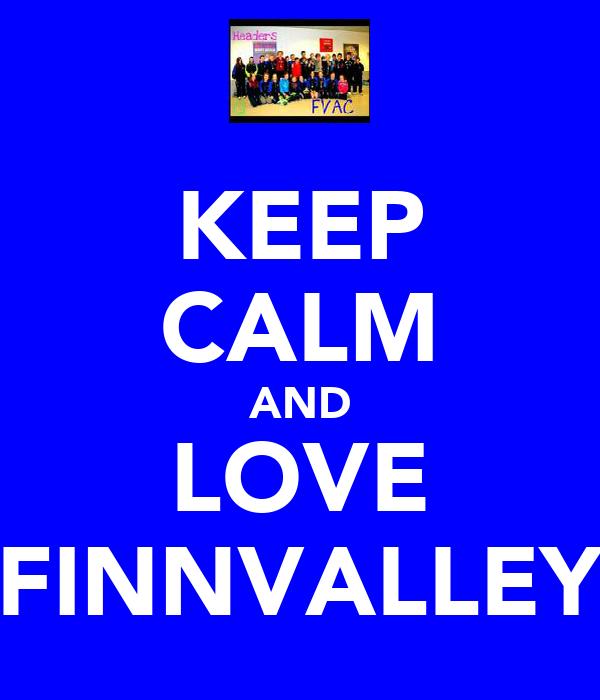 KEEP CALM AND LOVE FINNVALLEY