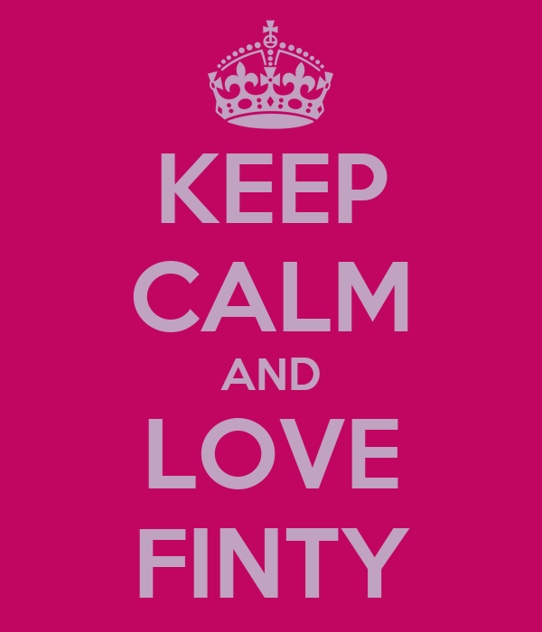 KEEP CALM AND LOVE FINTY