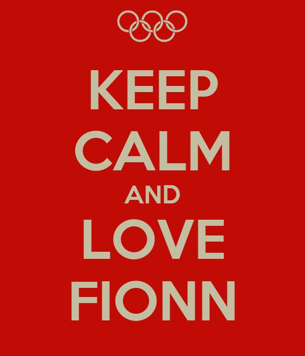 KEEP CALM AND LOVE FIONN