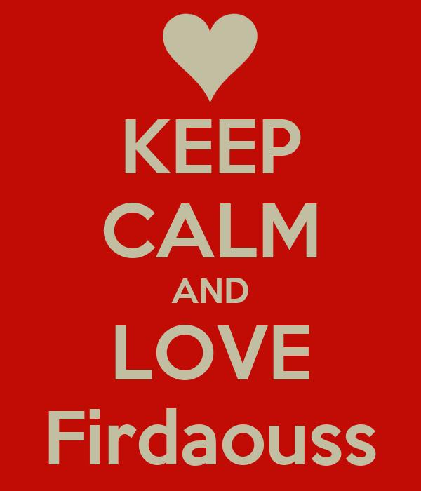KEEP CALM AND LOVE Firdaouss