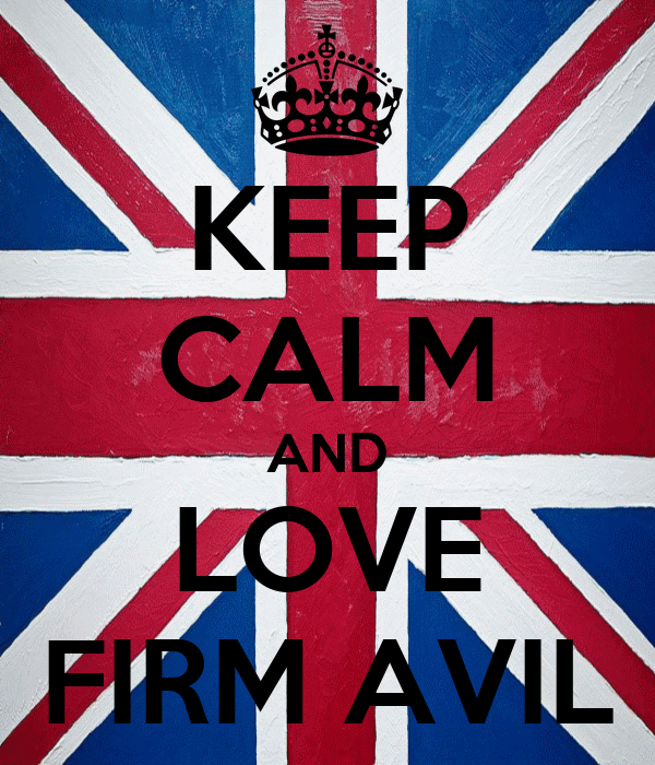 KEEP CALM AND LOVE FIRM AVIL