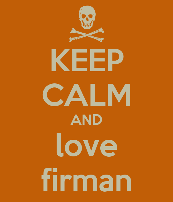 KEEP CALM AND love firman