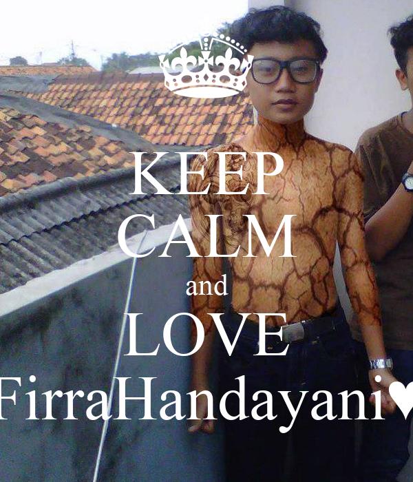 KEEP CALM and LOVE FirraHandayani♥