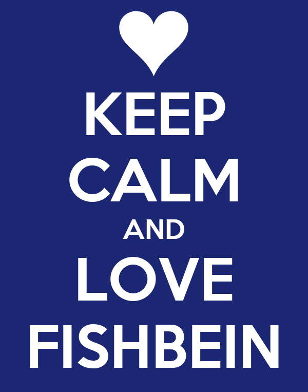 KEEP CALM AND LOVE FISHBEIN